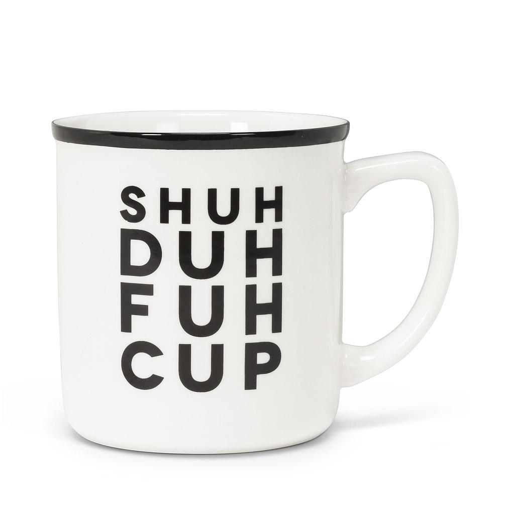 Shuh Duh Fuh Cup Text Mug